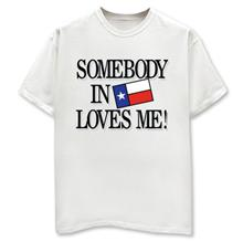 Somebody in Texas T-Shirt TG405